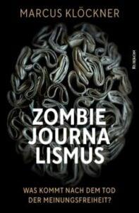 Markus Klöckner - Zombie Journalismus - Unterstützen Sie jouwatch und erwerben das Buch über den Kopp Verlag 20,00 Euro