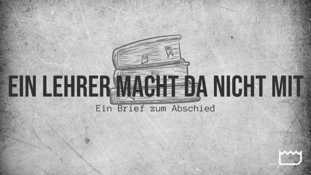 Ein Lehrer nimmt Abschied und macht da nicht mit; Bild: Startbild Youtubevideo Gunnar Kaiser Unchained