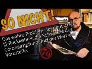 Das Problem der deutschen IS-Rückkehrer, die Schwäche der Coronaimpfung und der Wert der Vorurteile.   Dr. Tillschneider; Bild: Startbild Youtubevideo