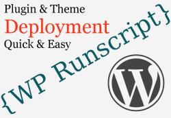 Easy WordPress Plugin and Theme Deployment with WP Runscript Plugin