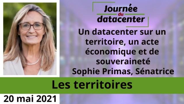 Un datacenter sur un territoire, un acte économique et de souveraineté – Sophie Primas, Sénatrice