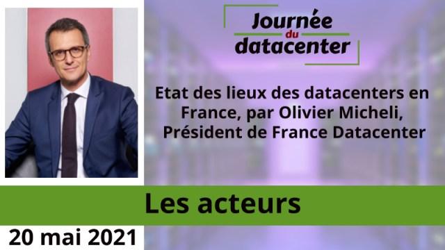 Etat des lieux des datacenters en France, par Olivier Micheli, Président de France Datacenter