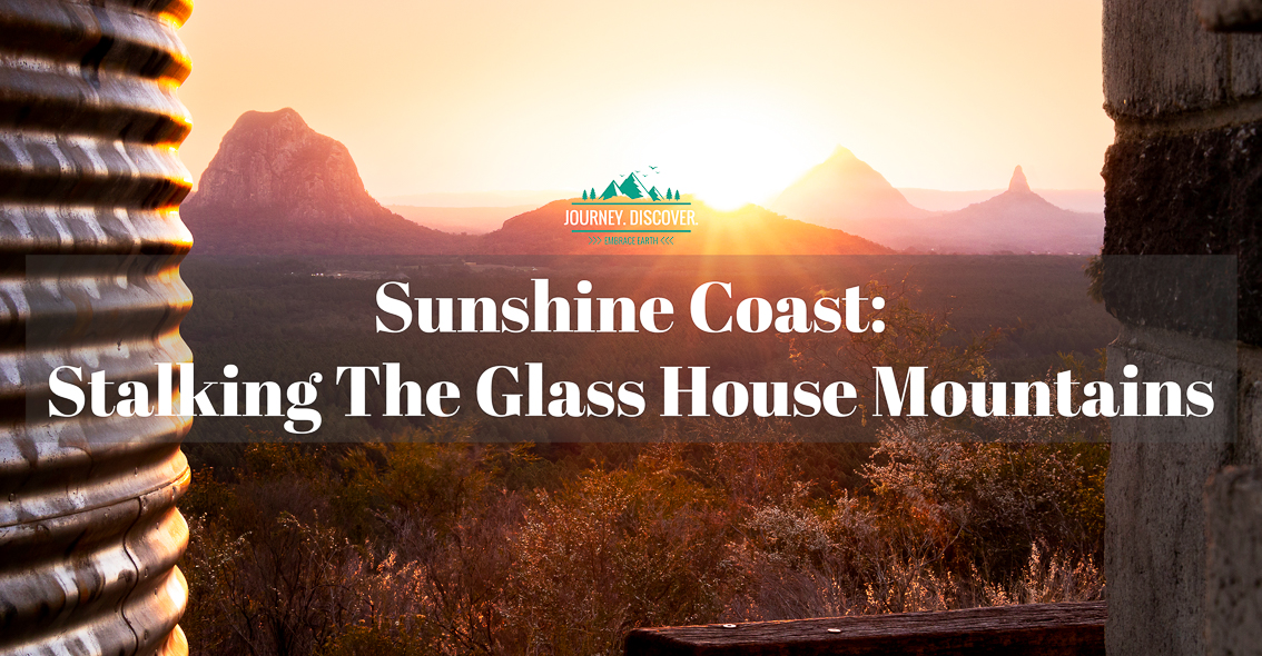 Sunshine Coast: Stalking The Glass House Mountains