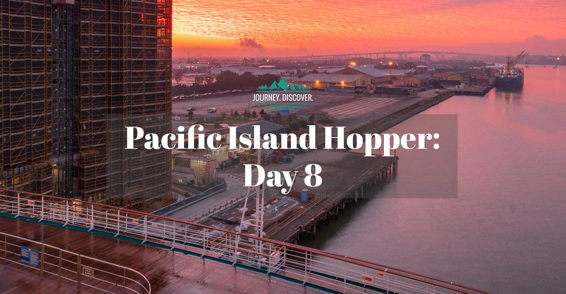 Pacific Island Hopper - Day 8/ Pacific Dawn Review