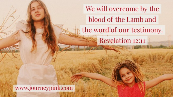 Overcome by the blood of the Lamb and the word of our testimony