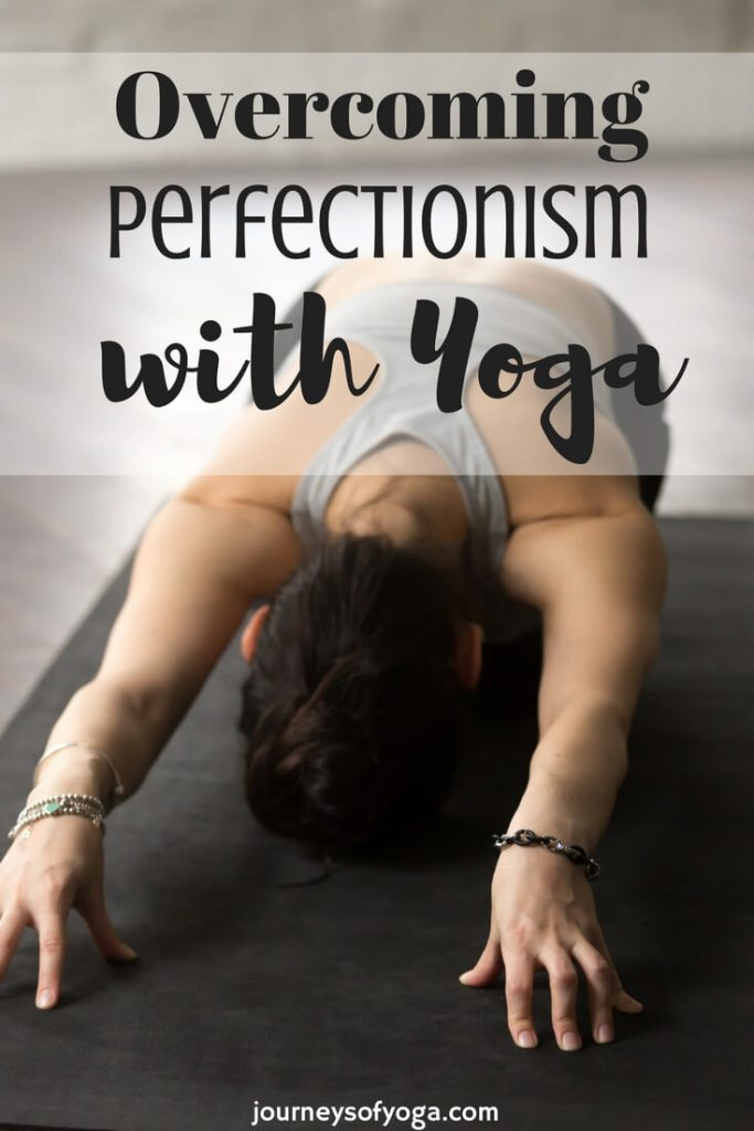 Overcoming perfectionism can be hard, yoga can help!