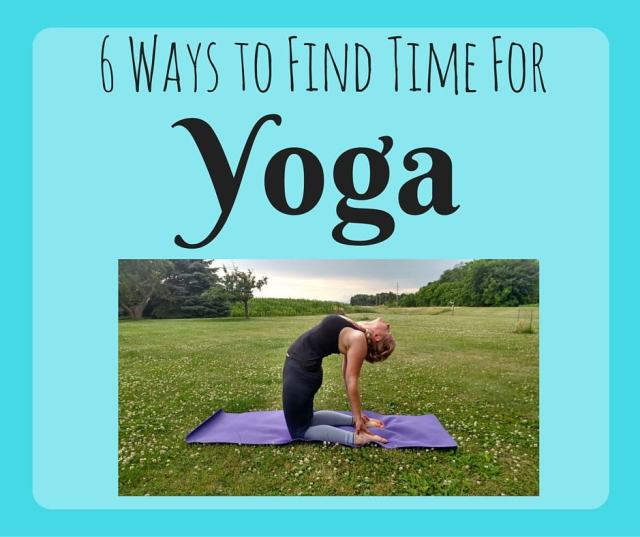 6 ways to find time for yoga