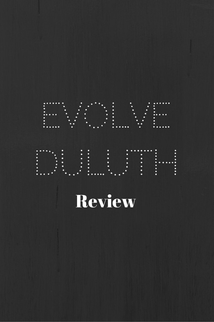 Evolve Duluth Review