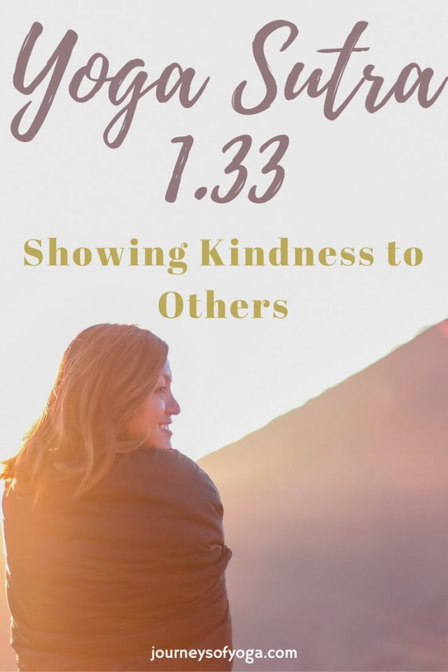 Yoga Sutra 1 33 And Showing Kindness To Others Journeys Of Yoga