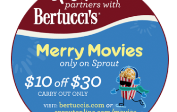 Bertucci's & Sprout bring you dinner and a movie