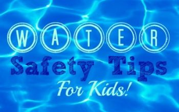 Water Safety For Summer Fun : 11 Tips You Should Know
