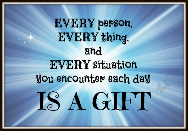 Everything is a Gift