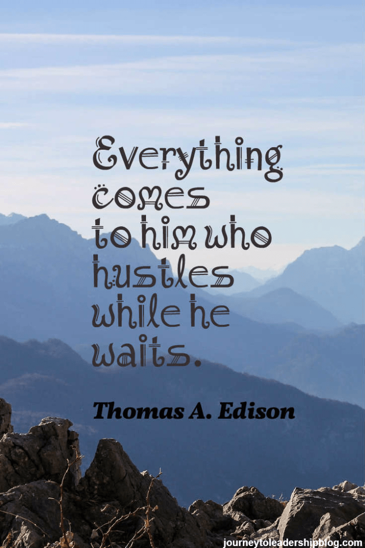 everything comes to him who hustles while he waits thomas edison