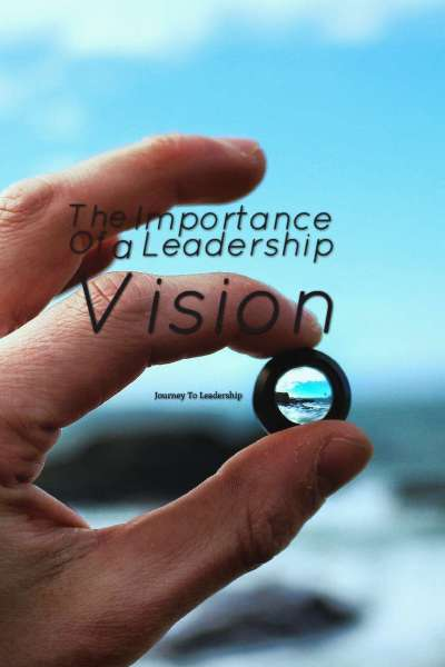 The Importance of A Leadership Vision