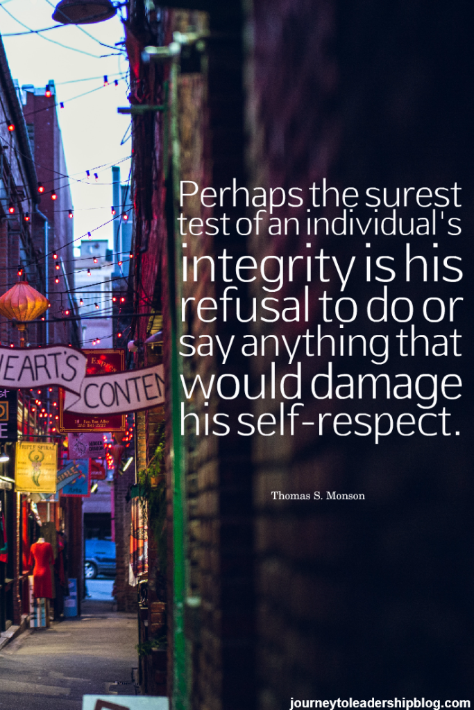 Quote Of The Week #36 Perhaps the surest test of an individual's integrity is his refusal to do or say anything that would damage his self-respect. Thomas S. Monson #quotes #integrity #leadership #selfrespect
