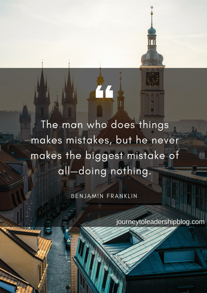 "Quote Of The Week #43 ""The man who does things makes mistakes, but he never makes the biggest mistake of all—doing nothing."" — Benjamin Franklin #quotes #failure #success"