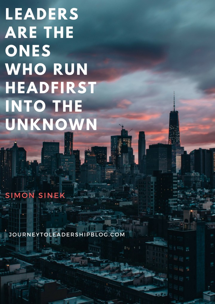 Quote Of The Week #57 Leaders are the ones who run headfirst into the unknown. - Simon Sinek #quotes #leadershipquotes #leadership #JourneyToLeadership