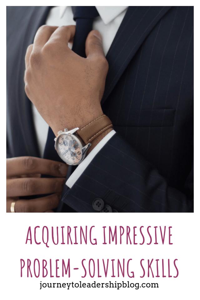 Acquiring Impressive Problem-Solving Skills In 6 Steps