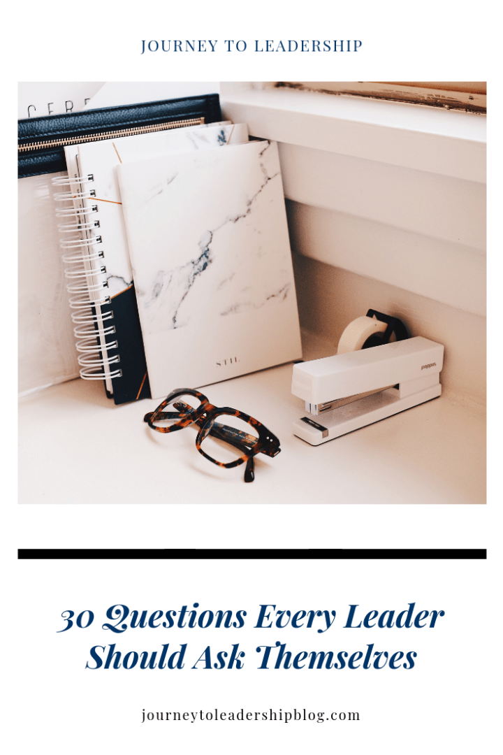 30 Questions Every Leader Should Ask Themselves