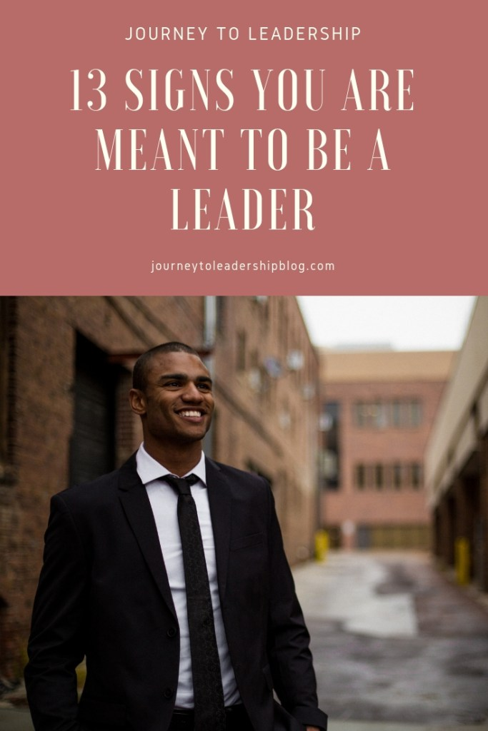 13 Signs You Are Meant To Be A Leader