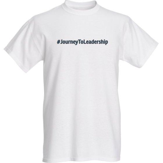 Journey To Leadership Hashtag White Tee Shirt