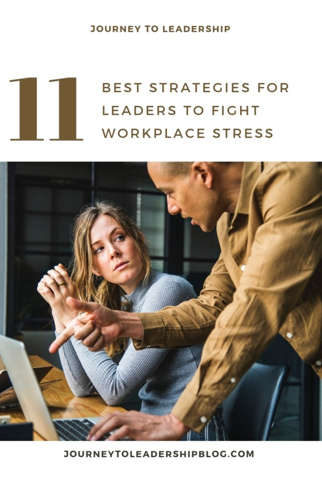 11 Best Strategies For Leaders To Fight Workplace Stress