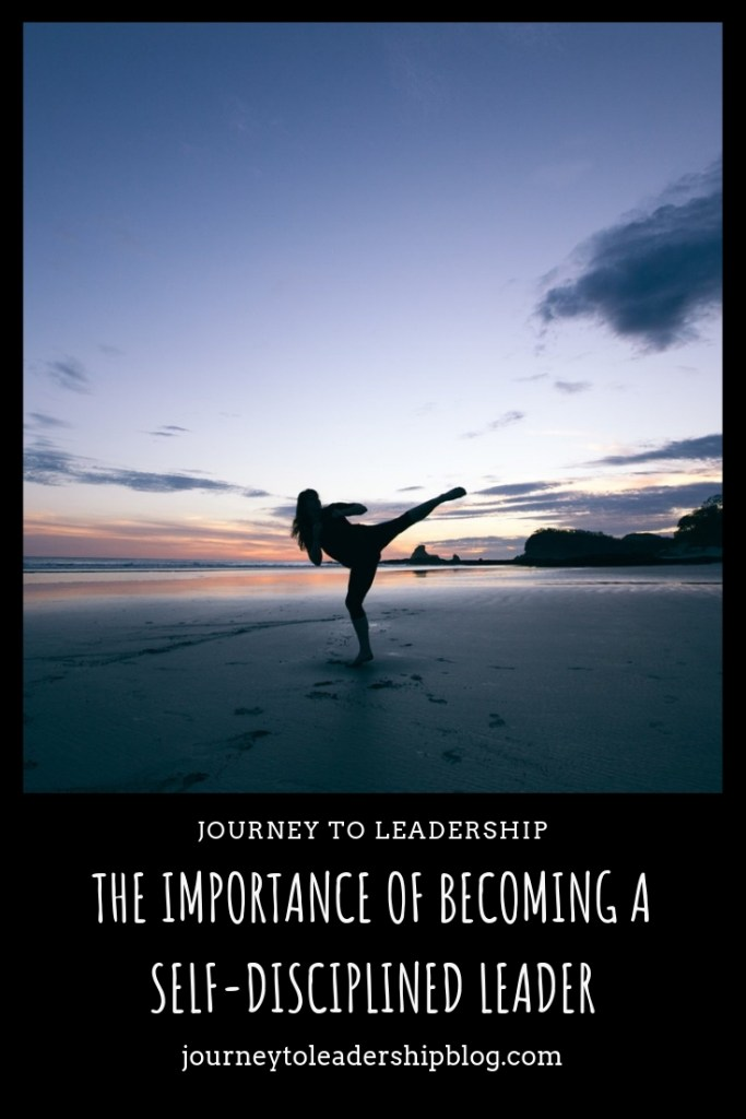 The Importance Of Becoming A Self-Disciplined Leader
