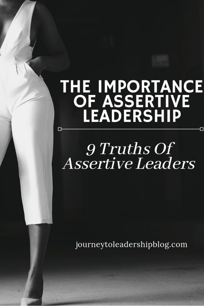 The Importance Of Assertive Leadership | 9 Truths Of Assertive Leaders
