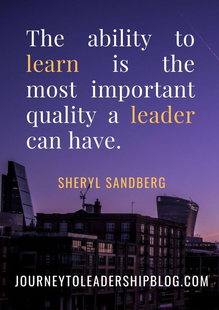 Quote Of The Week #99 The ability to learn is the most important quality a leader can have_ Sheryl Sandberg #quotes #quote #leader #leadership #leadershipquotes #leadershipqualities #inspiration #motivation