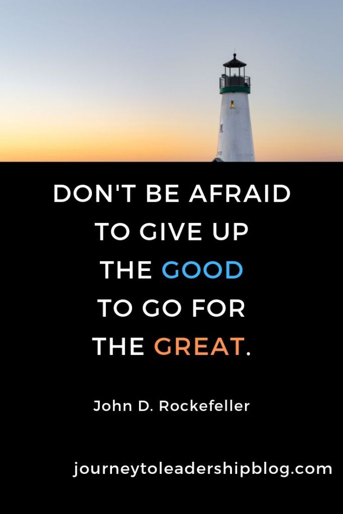 Quote Of The Week #106 Don't be afraid to give up the good to go for the great. -- John D. Rockefeller #quote #quotes #success #motivationalquote #inspirationalquote