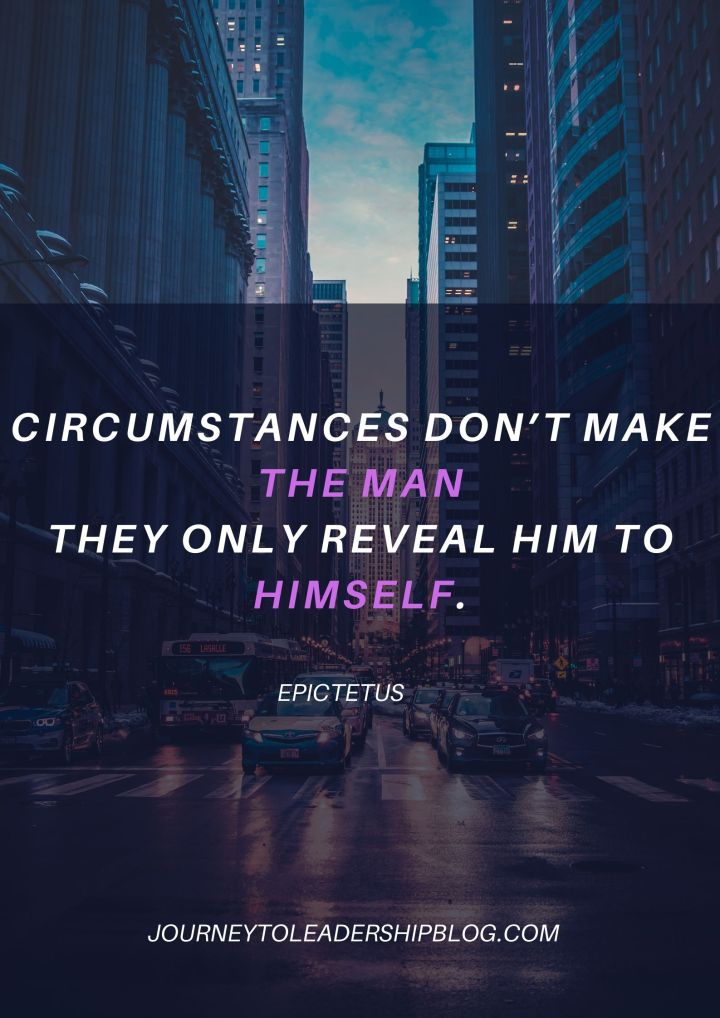Quote Of The Week #121 Circumstances don't make the man; they only reveal him to himself. - Epictetus #quotes #quote #authenticity #characterdevelopment #selfimprovement