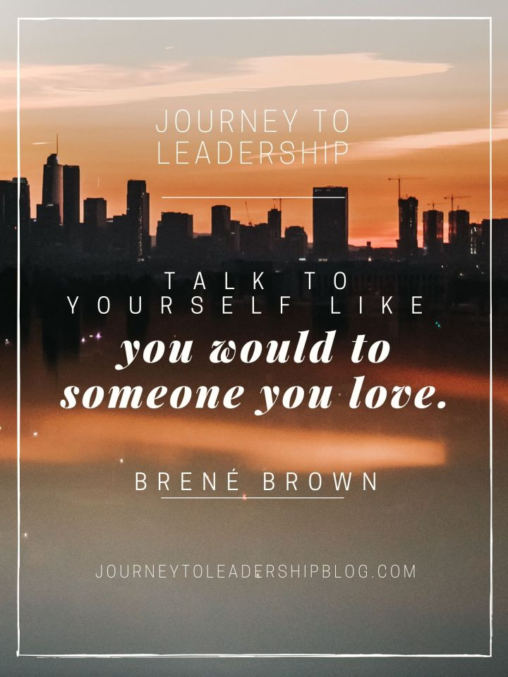 Quote Of The Week #123 Talk to yourself like you would to someone you love.- Brené Brown #quotes #quotesaboutlife #selflove #selfesteem #selfdevelopment