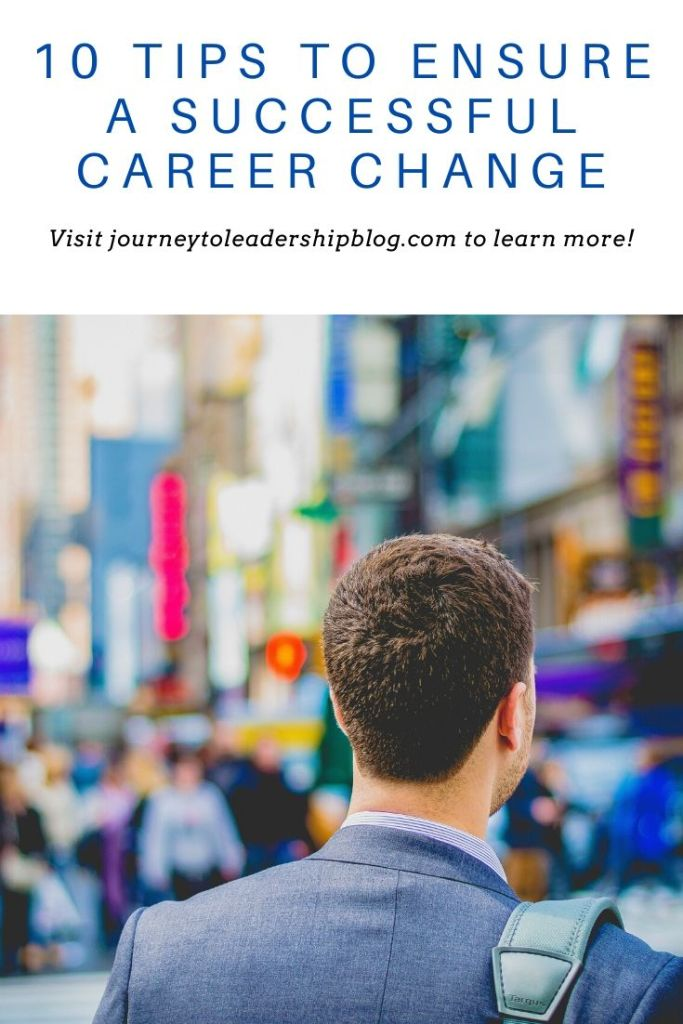 10 Tips To Ensure A Successful Career Change