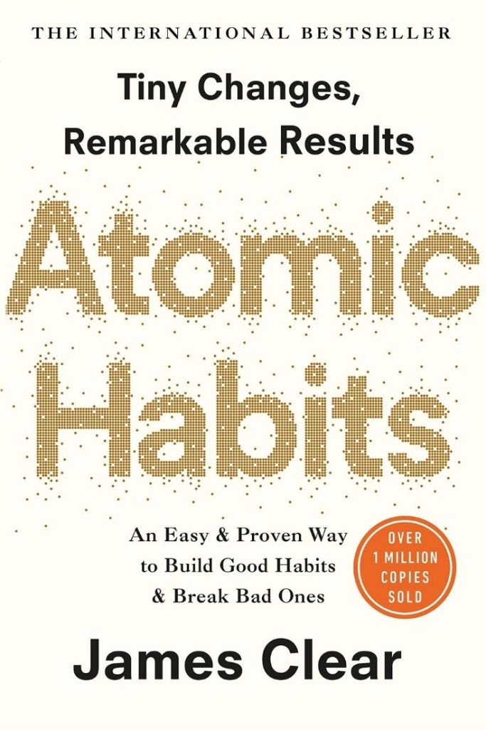 Atomic Habits: An Easy and Proven Way to Build Good Habits and Break Bad Ones By James Clear #habits #book #books #bookreviews #leadership #atomichabits @jamesclear journeytoleadershipblog.com