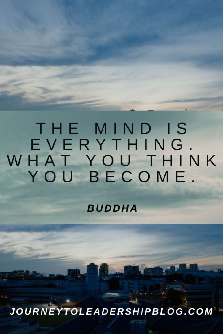Quote Of The Week #150 The mind is everything. What you think you become. – Buddha #quotes #vision #motivation #success #motivation #motivationalquotes #inspiration #inspirationalquotes #buddha #buddhaquotes #journeytoleadership https://journeytoleadershipblog.com/