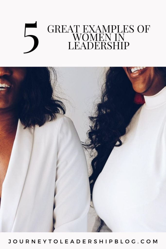 5 Great Examples Of Women In Leadership #Women #HowWomenRise #WomenInLeadership #leadership #leadershipdevelopment #realstories https://journeytoleadershipblog.com