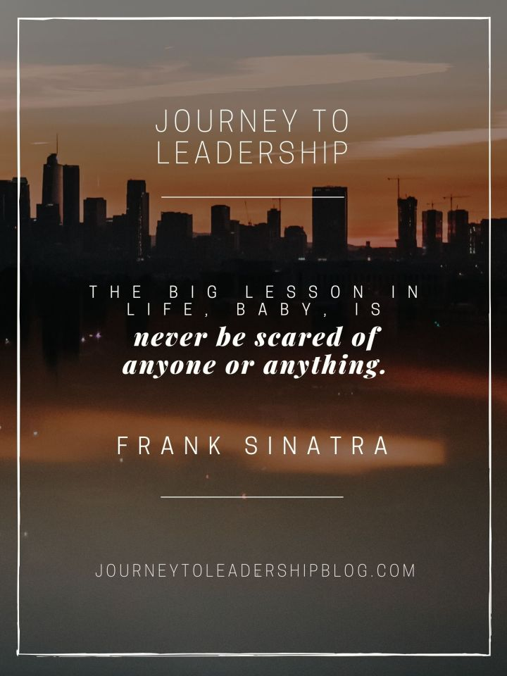 The big lesson in life, baby, is never be scared of anyone or anything. – Frank Sinatra #quote #quotes #quotesaboutlife #overcomingfear #lifelessons #journeytoleadershipquotes https://journeytoleadershipblog.com