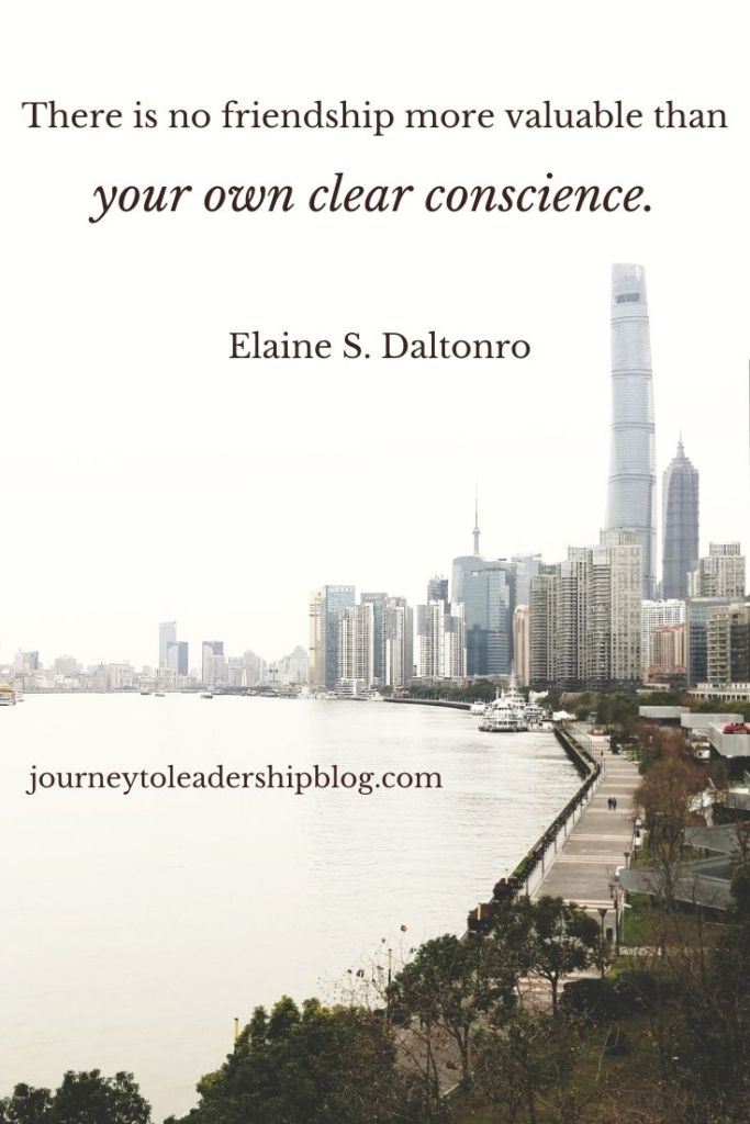 There is no friendship more valuable than your own clear conscience. — Elaine S. Dalton #quote #quotes #quotesaboutlife #selfawareness #selfdevelopment https://journeytoleadershipblog.com