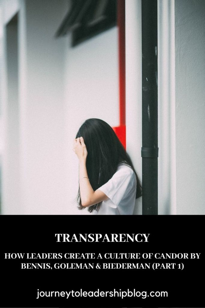 Transparency: How Leaders Create a Culture of Candor by Bennis, Goleman, O'Toole and Biederman (Part 1) #book #books #bookreviews #transparency #candor #companyculture https://journeytoleadershipblog.com