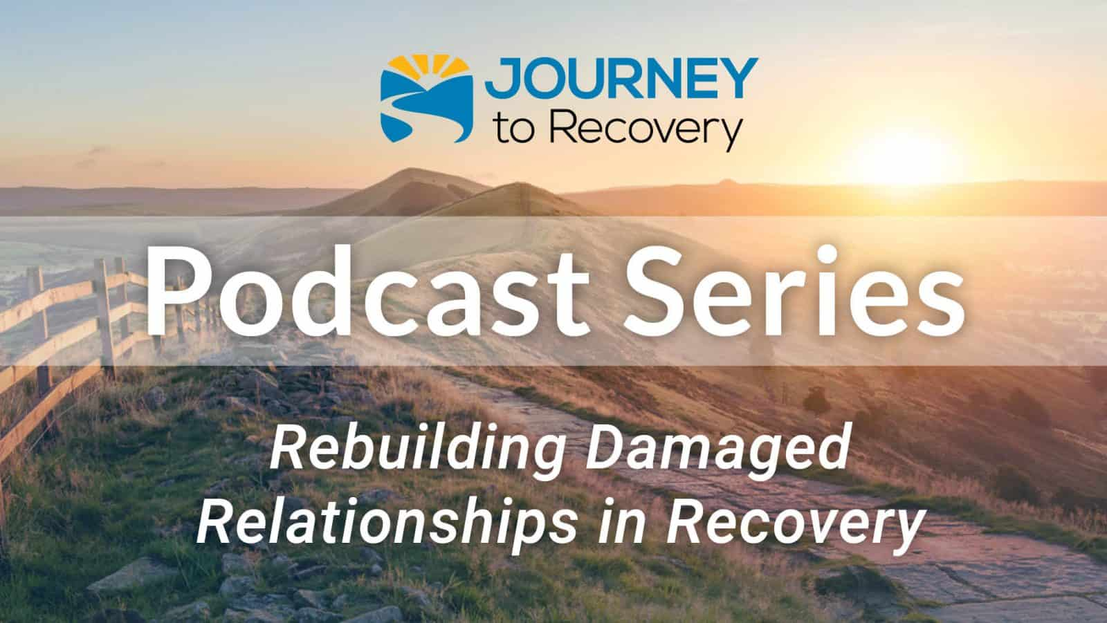 Rebuilding Damaged Relationships in Recovery