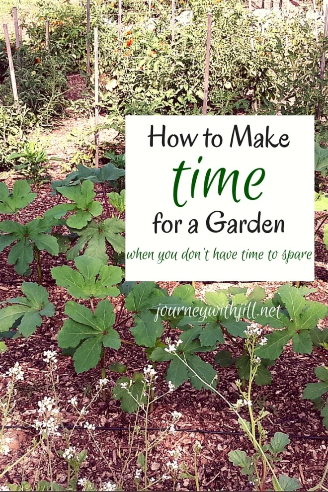 How to Make Time for a Garden | Journey with Jill