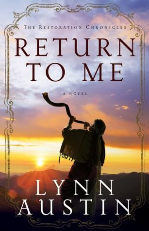 Return to me by Lynn Austin | Journey with Jill