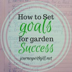 How to Set Goals for Garden Success (plus a peek into my 2016 goals)
