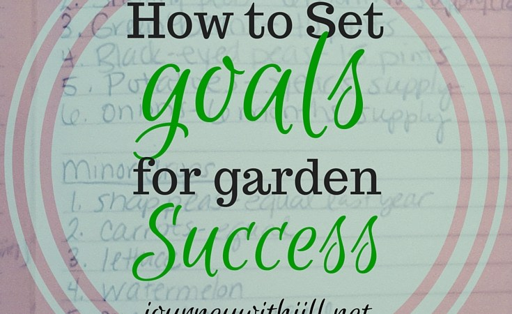 How to Set Goals for Garden Success
