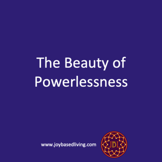 The beauty of powerlessness
