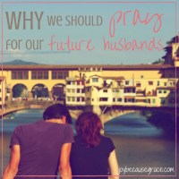 why-we-should-pray-for-our-future-husbands