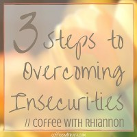 3 steps to overcoming insecurities fb