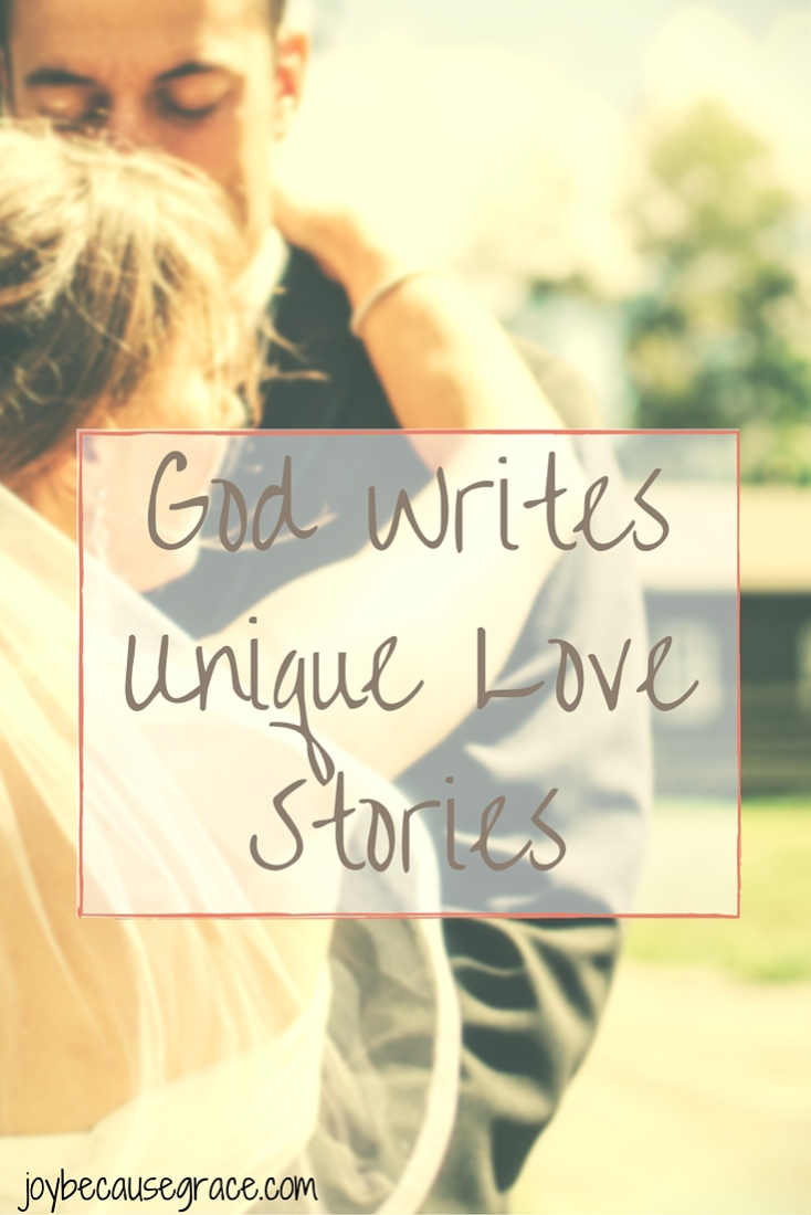 God writes unique love stories Joy Because Grace