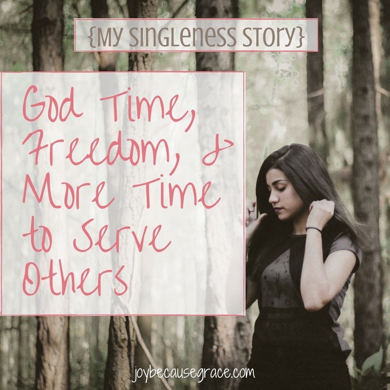 God Time, Freedom, and More Time to Serve Others | My Singleness Story