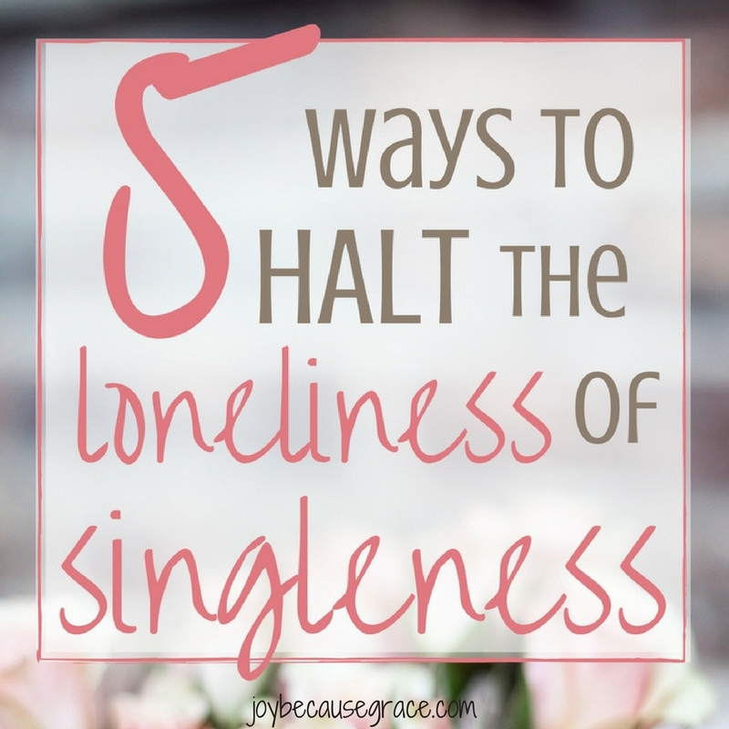 5 Ways We Can Halt the Loneliness of Singleness